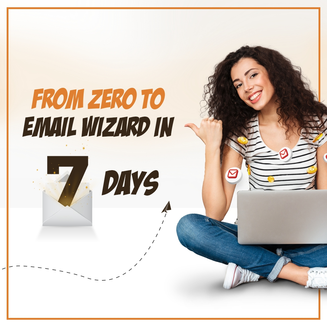 From Zero to Email Wizard in Seven Days
