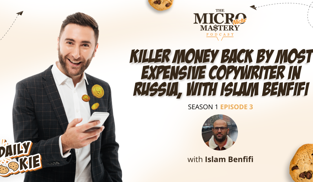 Killer Money Back Guarantee by Most Expensive Copywriter in Russia, with Islam Benfifi  (MNM Season 1 Episode 3)