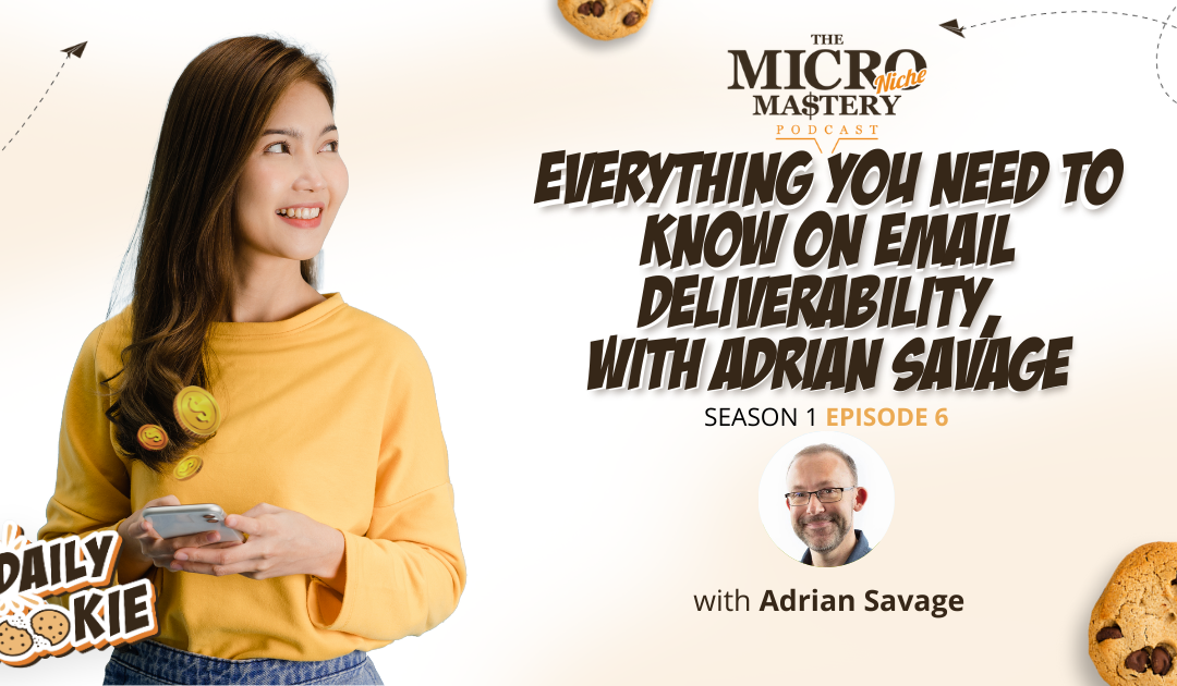 Everything you need to know on Email Deliverability, with Adrian Savage (MNM Season 1 Episode 6)