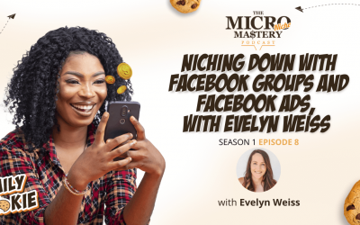 Niching Down with Facebook Groups and Facebook Ads, with Evelyn Weiss (MNM Season 1 Episode 8)